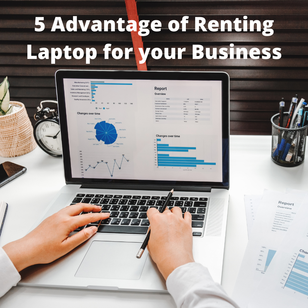 5 Advantage of Renting Laptop for your Business
