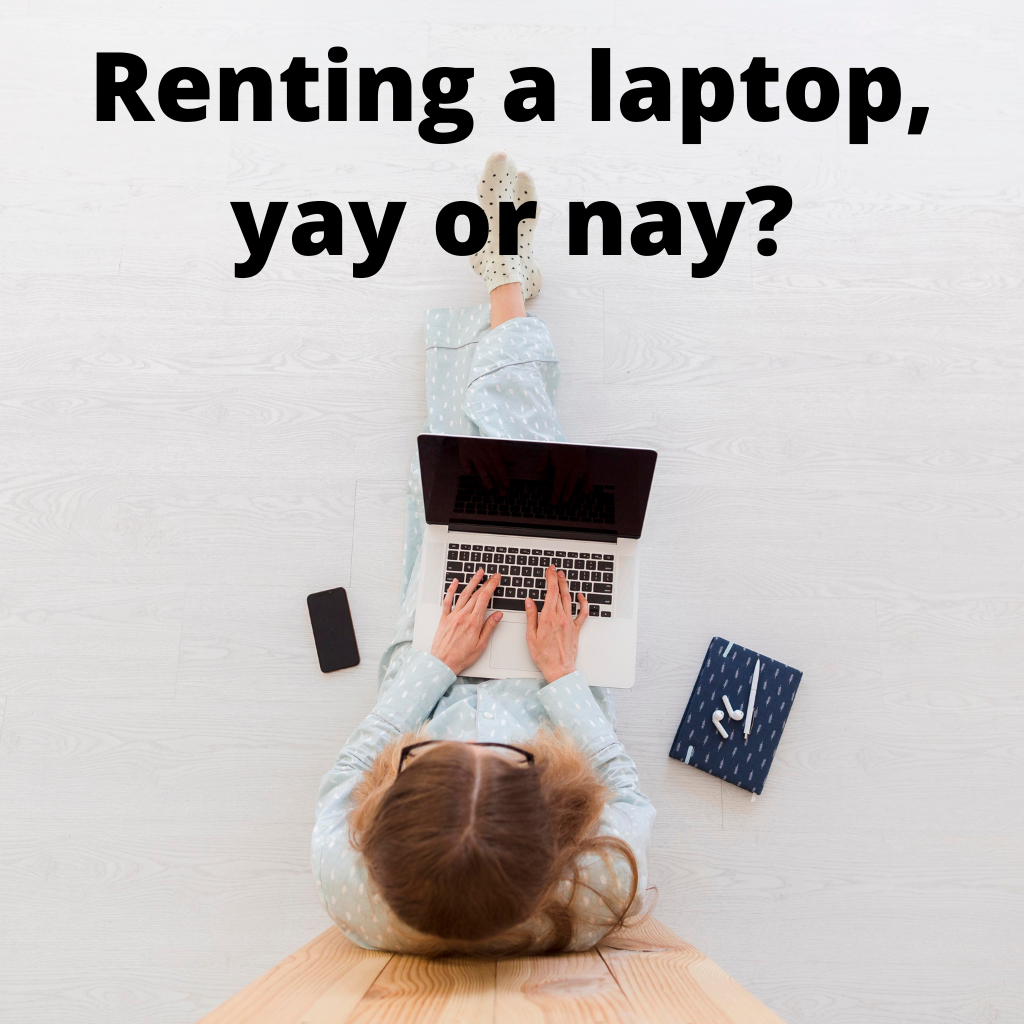 Renting a laptop, yay or nay